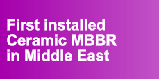 First installed Ceramic MBBR in Middle East