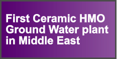 First Ceramic HMO Ground Water plant in Middle East