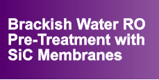 Brackish Water RO Pre-Treatment with SiC Membranes